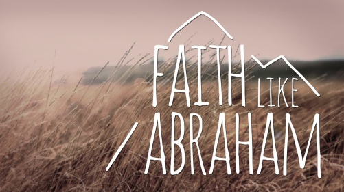 FaithLikeAbraham.jpg